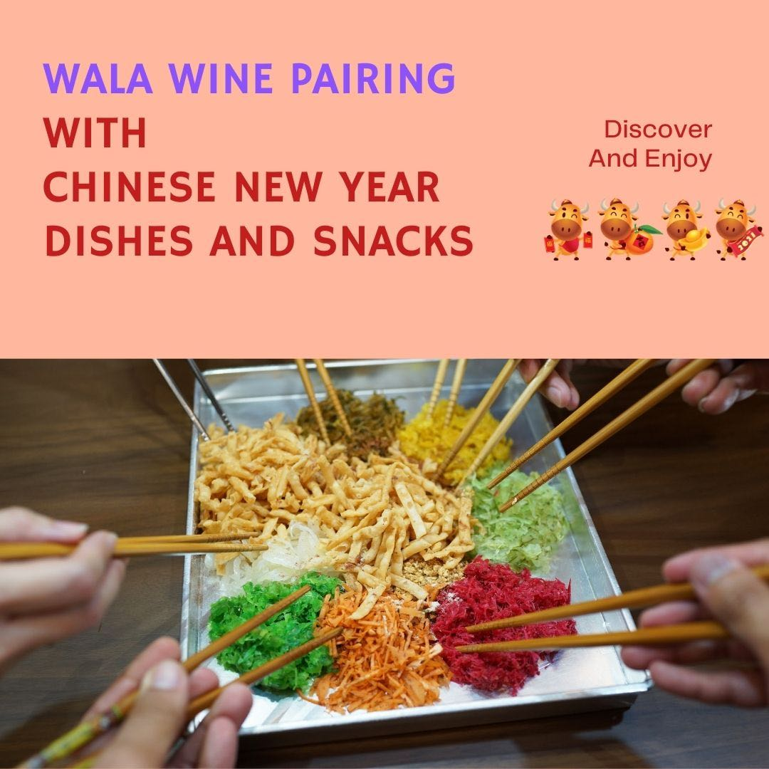 Wine Pairings: Pair WALA Wine With Your Chinese New Year Feast And Snacks