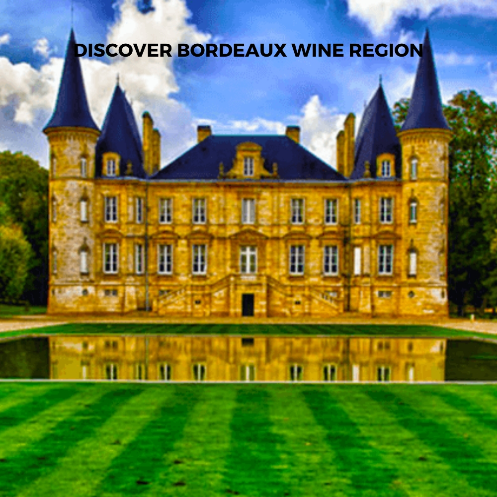 Introduction To Bordeaux Wine Region
